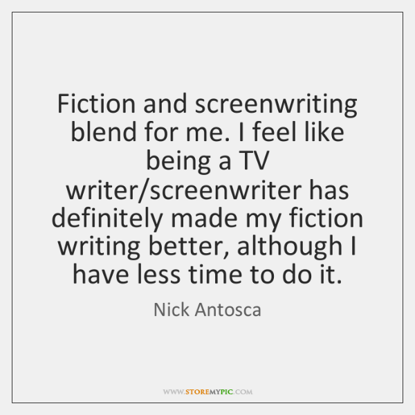 nick-antosca-fiction-and-screenwriting-blend-for-me-i-quote-on-storemypic-515b6